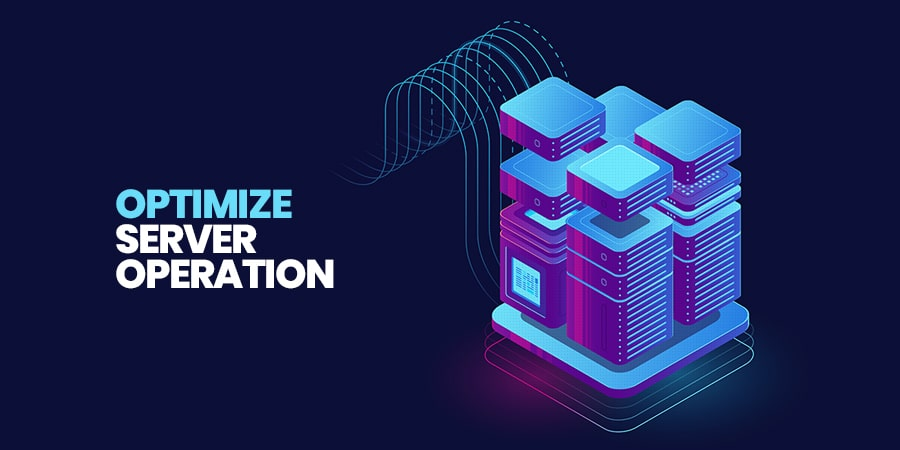 Optimize Server Operation