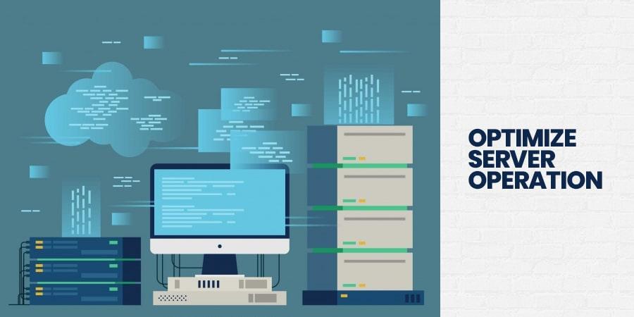 Optimize Server Operation