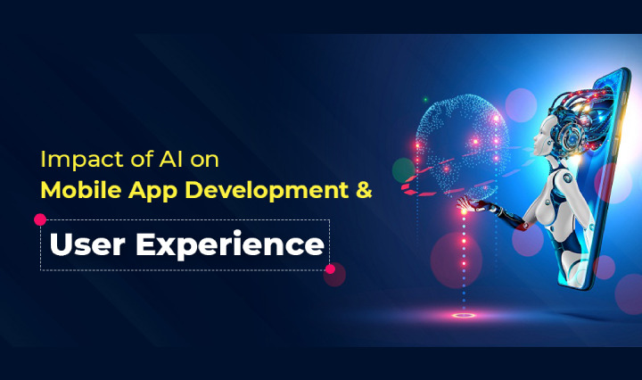 Impact of AI on Mobile App Development and User Experience