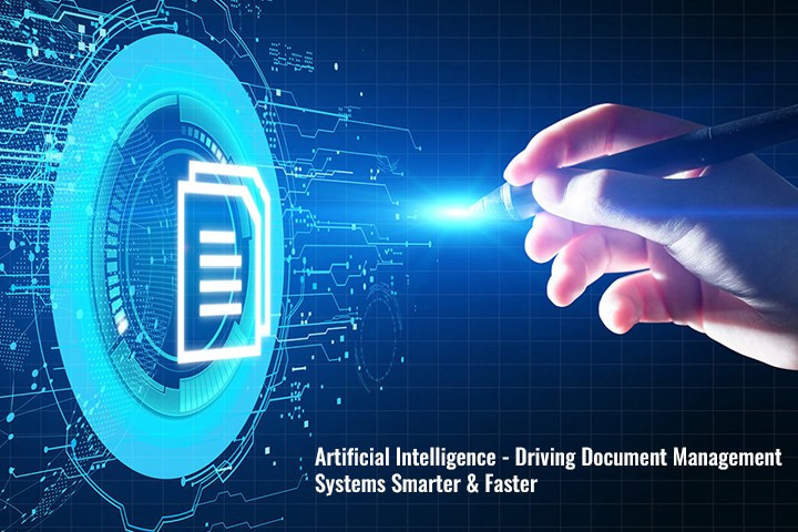 Artificial Intelligence – Driving Document Management Systems Smarter and Faster